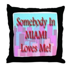 Somebody In Miami Loves Me! Throw Pillow