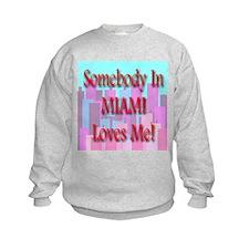 Somebody In Miami Loves Me! Sweatshirt