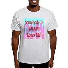 Somebody In Miami Loves Me! Ash Grey T-Shirt