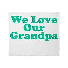 We Love Our Grandpa Throw Blanket