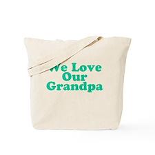 We Love Our Grandpa Tote Bag