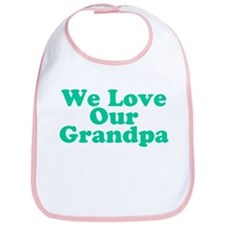 We Love Our Grandpa Bib
