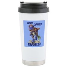 Cute Here comes trouble Travel Mug