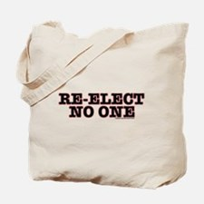 Cute Re elect no one Tote Bag