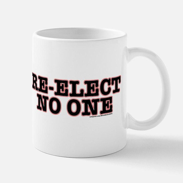 Cute Re elect no one Mug