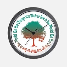 Cute Be the change you wish to see in the world Wall Clock
