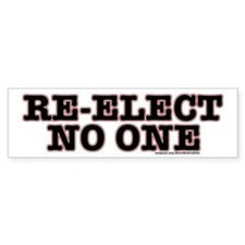 Re-ElectNoOne Bumper Bumper Sticker