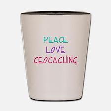 Peace Love Geocaching Shot Glass