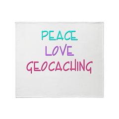 Peace Love Geocaching Throw Blanket