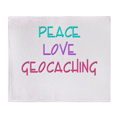 Peace Love Geocaching Throw Blanket