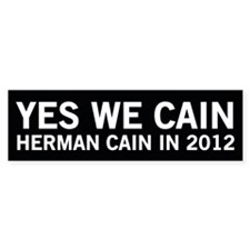 Yes We Cain - Herman Cain 2012 Bumper Bumper Sticker