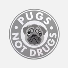 "Pugs Not Drugs 3.5"" Button"