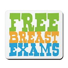 Free Breast Exams Mousepad