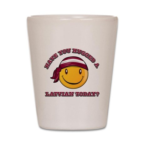 Have you hugged a Latvian today? Shot Glass