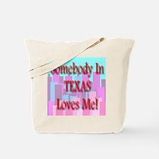 Somebody In Texas Loves Me! Tote Bag