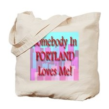Somebody In Portland Loves Me Tote Bag
