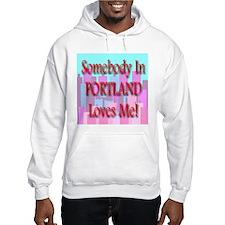 Somebody In Portland Loves Me Hoodie