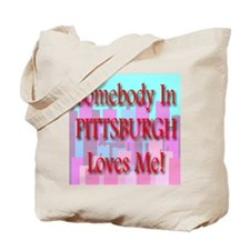 Somebody In Pittsburgh Loves Tote Bag