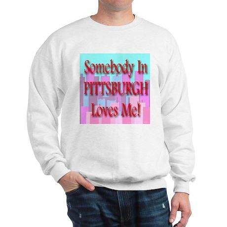 Somebody In Pittsburgh Loves Sweatshirt