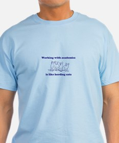Working with academics is like herding cats T-Shirt