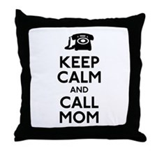 Keep Calm and Call Mom Throw Pillow