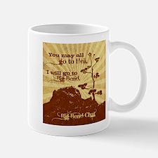 """""""You may all go..."""" Mug"""