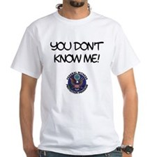 """You Don't Know Me"" Shirt"