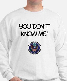 """""""You Don't Know Me"""" Sweatshirt"""