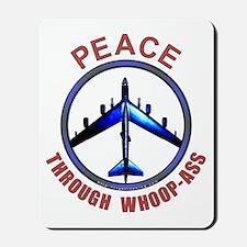 """Peace through Whoop-Ass"" Mousepad"