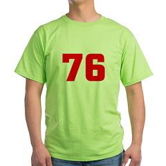 NUMBER 76: WE'VE GOT YOUR NUM T-Shirt