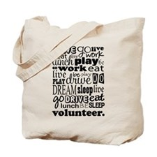 Volunteer Life Quote Funny Tote Bag