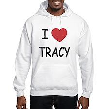 i heart tracy Hoodie Sweatshirt