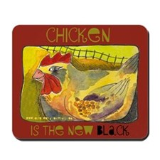 Chicken is the New Black Mousepad