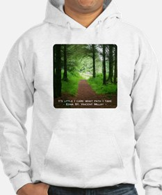 It's Little I Care What Path I Take Hoodie