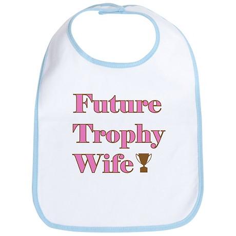 Future Trophy Wife Bib