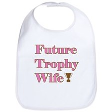 Future Trophy Wife Bib