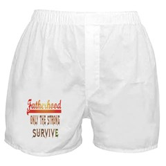fatherhood only the strong su Boxer Shorts