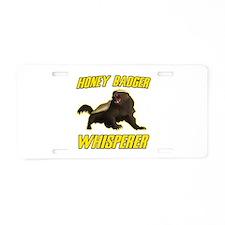 Honey Badger Whisperer Aluminum License Plate