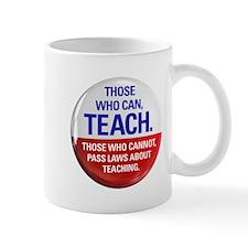 Those Who Can, Teach products Mug
