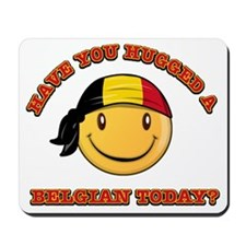 Have you hugged a Belgian today? Mousepad
