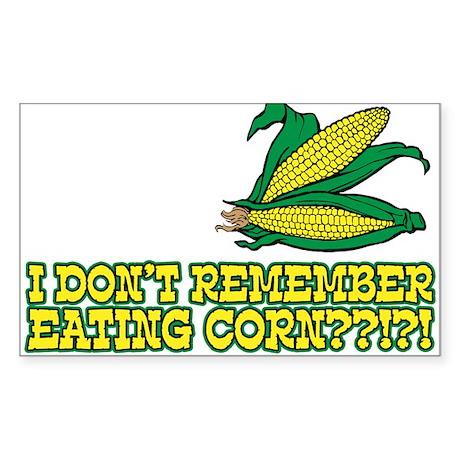 I Don't Remember Eating Corn Sticker (Rectangle)