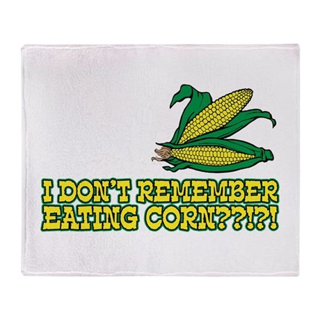 I Don't Remember Eating Corn Throw Blanket