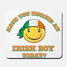 Have you hugged an Irish today? Mousepad