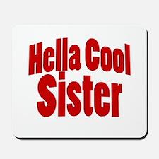 Hella Cool Sisters Mousepad