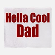 Hella Cool Dad Gift Throw Blanket