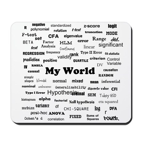Stats are My World Mousepad