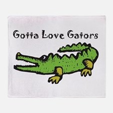 Gotta Love Gators Throw Blanket