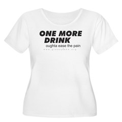 one more drink Plus Size T-Shirt