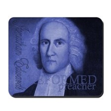 Reformed Preachers - Jonathan Edwards Mousepad