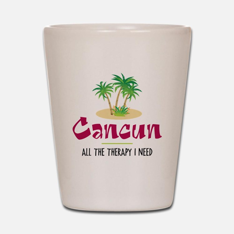 Cancun Therapy - Shot Glass